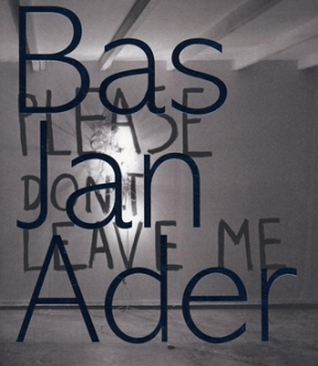 Bas Jan Ader: Please don't leave me