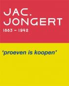 'Proeven is koopen' Jac. Jongert, 1883-1942