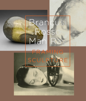 Brancusi, Rosso, Man Ray - Framing Sculpture NL
