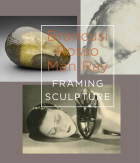 Brancusi, Rosso, Man Ray - Framing Sculpture