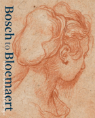 Bosch to Bloemaert - Early Netherlandish Drawings